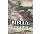 Szczegóły książki BIBLIA W MALARSTWIE
