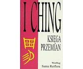 Szczegóły książki I CHING - KSIĘGA PRZEMIAN