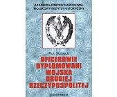 Szczegóły książki OFICEROWIE DYPLOMOWANI WOJSKA DRUGIEJ RZECZYPOSPOLITEJ