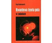 Szczegóły książki KWANTOWA TEORIA POLA W ZADANIACH