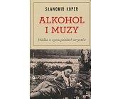 Szczegóły książki ALKOHOL I MUZY - WÓDKA W ŻYCIU POLSKICH ARTYSTÓW