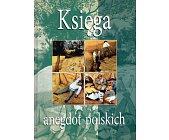Szczegóły książki KSIĘGA ANEGDOT POLSKICH