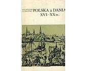 Szczegóły książki POLSKA A DANIA XVI - XX W.