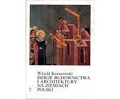 Szczegóły książki DZIEJE BUDOWNICTWA I ARCHITEKTURY NA ZIEMIACH POLSKI, TOM 2