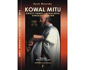 Szczegóły książki KOWAL MITU. ŚWIĘTY PAWEŁ I WYNALAZEK CHRZEŚCIJAŃSTWA