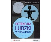 Szczegóły książki POTENCJAŁ LUDZKI W ORGANIZACJACH