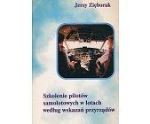 Szczegóły książki SZKOLENIE PILOTÓW SAMOLOTOWYCH W LOTACH WEDŁUG WSKAZAŃ PRZYRZĄDÓW