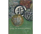 Szczegóły książki TYSIĄC LAT MONETY POLSKIEJ