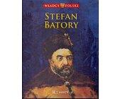 Szczegóły książki WŁADCY POLSKI. STEFAN BATORY