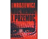 Szczegóły książki MOC, NIEMOC I PRZEMOC