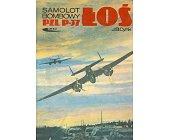 Szczegóły książki SAMOLOT BOMBOWY PZL P - 37 ŁOŚ