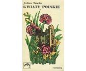 Szczegóły książki KWIATY POLSKIE