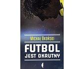 Szczegóły książki FUTBOL JEST OKRUTNY