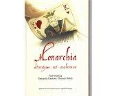 Szczegóły książki MONARCHIA. ALTERNATYWA, MIT, ANACHRONIZM