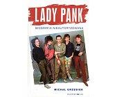 Szczegóły książki LADY PANK. BIOGRAFIA NIEAUTORYZOWANA