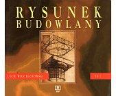 Szczegóły książki RYSUNEK BUDOWLANY