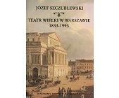 Szczegóły książki TEATR WIELKI W WARSZAWIE 1833-1993