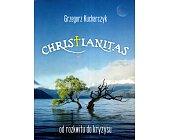 Szczegóły książki CHRISTIANITAS OD ROZKWITU DO KRYZYSU