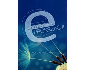Szczegóły książki EKOLOGIA PROKREACJI - VADEMECUM