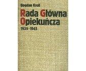Szczegóły książki RADA GŁÓWNA OPIEKUŃCZA 1939-1945