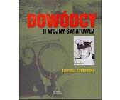 Szczegóły książki DOWÓDCY II WOJNY ŚWIATOWEJ. ISOROKU YAMAMOTO