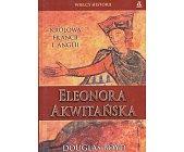Szczegóły książki ELEONORA AKWITAŃSKA - KRÓLOWA FRANCJI I ANGLII