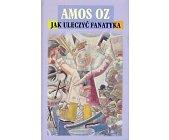 Szczegóły książki JAK ULECZYĆ FANATYKA