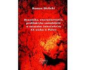 Szczegóły książki DYNAMIKA, UWARUNKOWANIA, PROFILAKTYKA SAMOBÓJSTW W OSTATNIM...