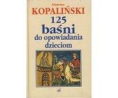 Szczegóły książki 125 BAŚNI DO OPOWIADANIA DZIECIOM