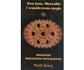 Szczegóły książki DON JUAN, MESCALITO I WSPÓŁCZESNA MAGIA