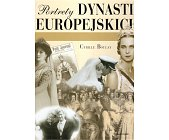 Szczegóły książki PORTRETY DYNASTII EUROPEJSKICH