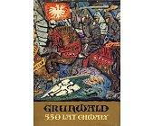 Szczegóły książki GRUNWALD - 550 LAT CHWAŁY
