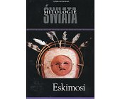 Szczegóły książki ESKIMOSI - MITOLOGIE ŚWIATA