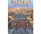 Szczegóły książki WATYKAN - SZTUKA, ARCHITEKTURA, HISTORIA