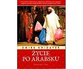 Szczegóły książki ŻYCIE PO ARABSKU