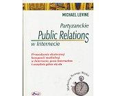 Szczegóły książki PARTYZANCKIE PUBLIC RELATIONS W INTERNECIE