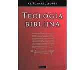 Szczegóły książki TEOLOGIA BIBLIJNA