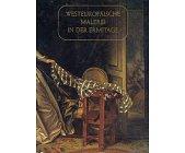 Szczegóły książki WESTEUROPAISCHE MALAREI IN DER ERMITAGE