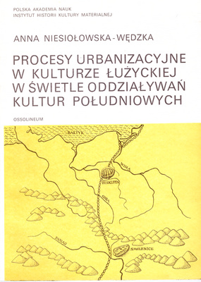 PROCESY URBANIZACYJNE W KULTURZE ŁUŻYCKIEJ W ŚWIETLE....