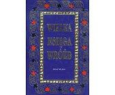 Szczegóły książki WIELKA KSIĘGA WRÓŻB