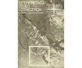 Szczegóły książki INTERPRETACJA ZDJĘĆ LOTNICZYCH
