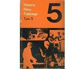 Szczegóły książki HISTORIA FILMU POLSKIEGO - TOM 5