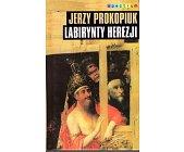 Szczegóły książki LABIRYNTY HEREZJI