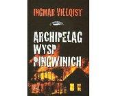 Szczegóły książki ARCHIPELAG WYSP PINGWINICH