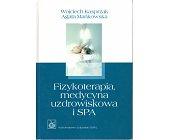 Szczegóły książki FIZYKOTERAPIA, MEDYCYNA UZDROWISKOWA I SPA