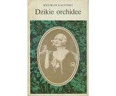 Szczegóły książki DZIKIE ORCHIDEE