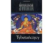 Szczegóły książki MITOLOGIE ŚWIATA - TYBETAŃCZYCY