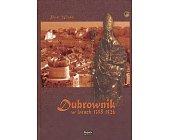 Szczegóły książki DUBROWNIK W LATACH 1358 - 1526