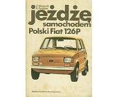 Szczegóły książki JEŻDŻĘ SAMOCHODEM POLSKI FIAT 126P
