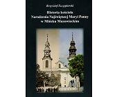 Szczegóły książki HISTORIA KOŚCIOŁA NARODZENIA NAJŚWIĘTSZEJ MARYI PANNY W MIŃSKU MAZOWIECKIM